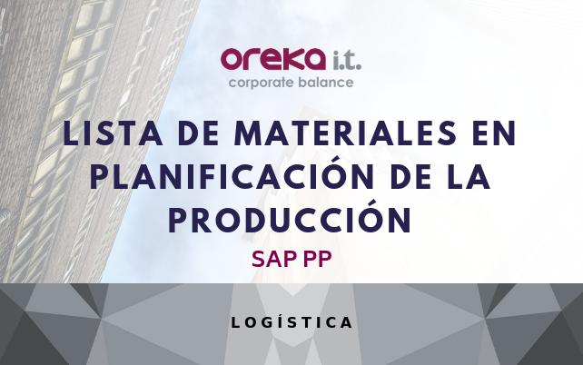 SAP PP – Lista de materiales en Planificación de la Producción
