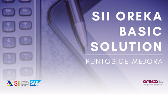 SAP FI - SII OREKA BASIC SOLUTION - Puntos de mejora