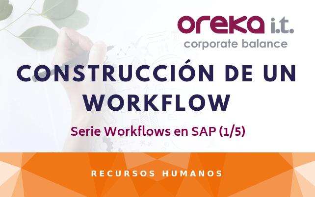 Construcción de un Workflow – Serie Workflows en SAP (1/5)