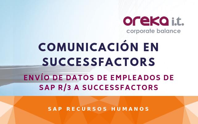COMUNICACIÓN EN SUCCESSFACTORS: ENVÍO DE DATOS DE EMPLEADOS DE SAP R/3 A SUCCESSFACTORS