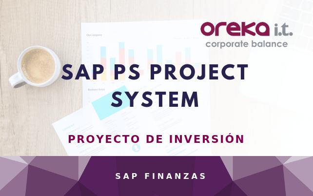 SAP PS Project System – Proyecto de Inversión