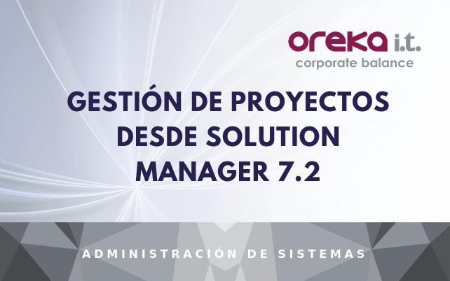 Gestión de proyectos desde Solution Manager 7.2