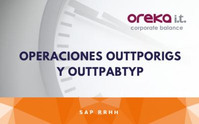 Operaciones OUTTPORIGS y OUTTPABTYP – Evaluación de tiempos con SAP