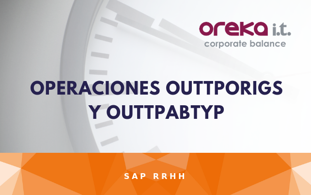 Operaciones OUTTPORIGS y OUTTPABTYP