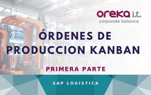 Órdenes de producción KANBAN en SAP – PRIMERA PARTE