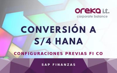Conversión a S/4 HANA: configuraciones previas FI CO, errores más comunes