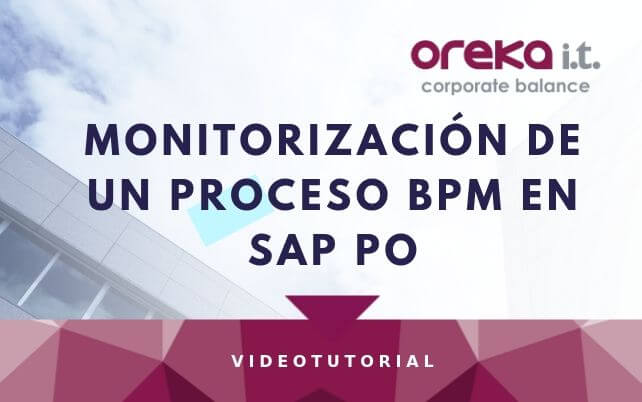 Videotutorial · Monitorización de un proceso BPM en SAP PO