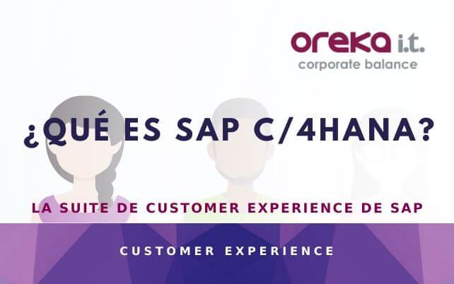 ¿Qué es SAP C/4 HANA? La suite de CUSTOMER EXPERIENCE de SAP