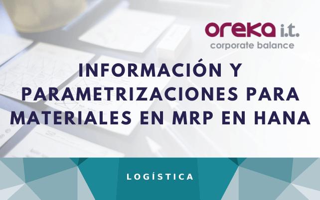 Información y parametrizaciones para materiales en MRP en HANA