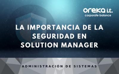 La importancia de la seguridad en Solution Manager