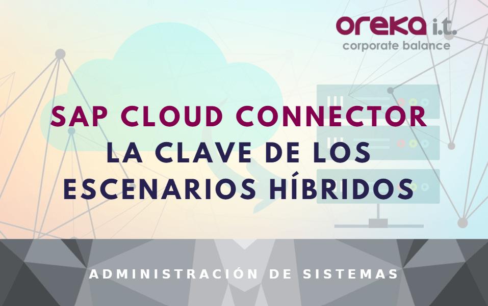 SAP Cloud Connector: la clave de los escenarios híbridos