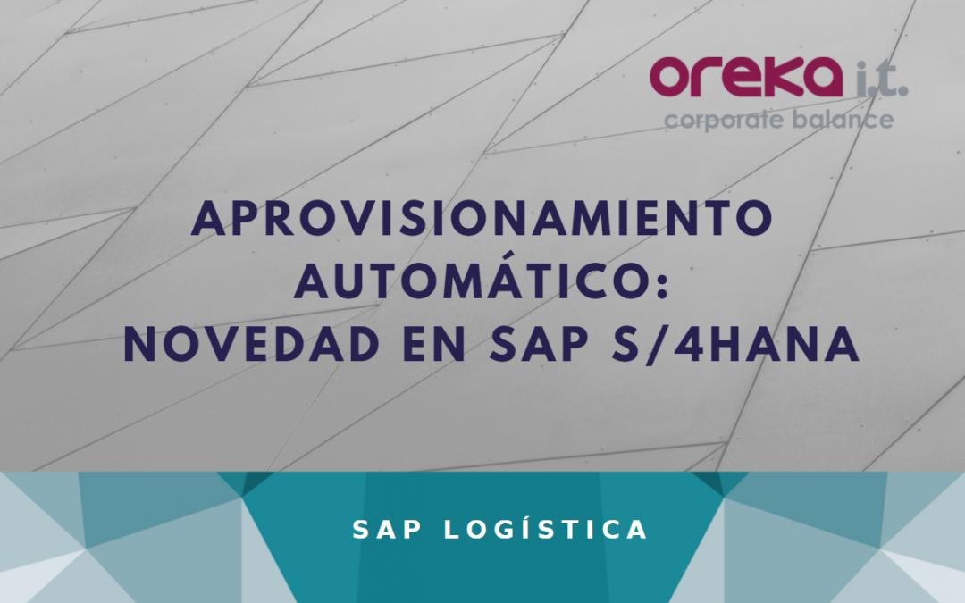 Aprovisionamiento automático: Novedad en SAP S/4HANA