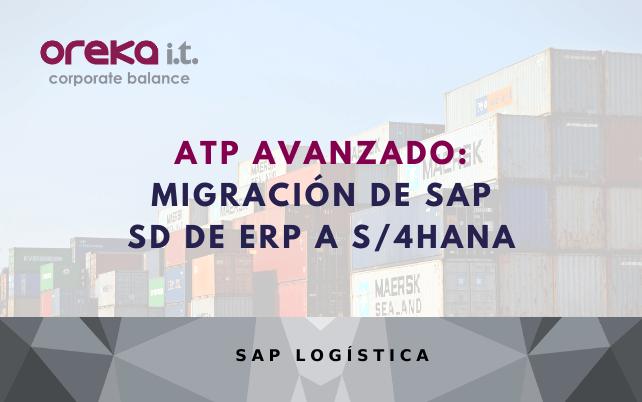 ATP avanzado: migración de SAP SD de ERP a S/4HANA