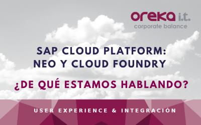 SAP Cloud Platform:  Neo y Cloud Foundry ¿de qué estamos hablando?
