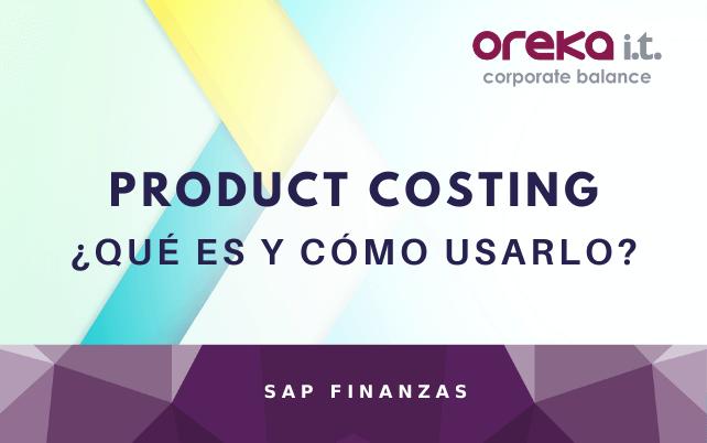 Product Costing: ¿Qué es y cómo usarlo?