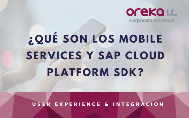 ¿Qué son los Mobile Services y SAP Cloud Platform SDK?