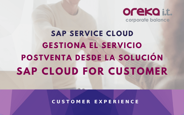SAP SERVICE CLOUD – Gestiona el servicio postventa desde la solución SAP Cloud for Customer