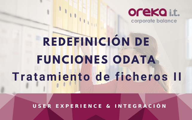 Redefinición de funciones oData – Tratamiento de ficheros II