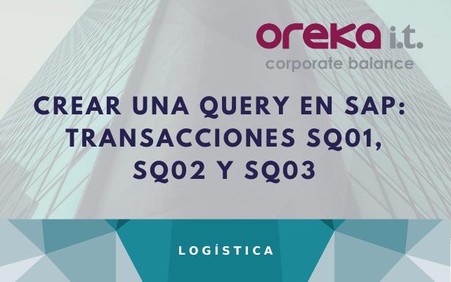 Creación de una Query en SAP: transacciones SQ01, SQ02 y SQ03