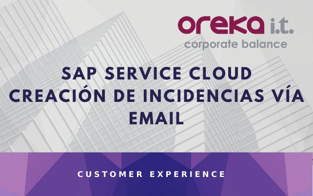 SAP SERVICE CLOUD – Creación de incidencias vía email